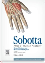Sobotta Atlas of Human Anatomy, Vol.1, 15th ed., English - General Anatomy and Musculoskeletal System ebook by Friedrich Paulsen,Jens Waschke