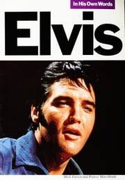 Elvis In His Own Words ebook by Mick Farren,Pearce Marchbank