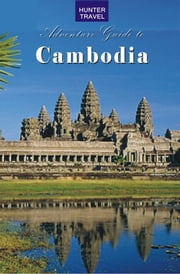 Adventure Guide to Cambodia ebook by Janet  Arrowood