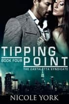 Tipping Point - (A Chicago Mafia Syndicate) ebook by Nicole York