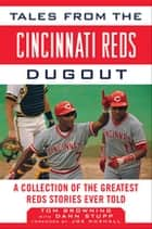 Tales from the Cincinnati Reds Dugout ebook by Tom Browning,Dann Stupp,Joe Nuxhall