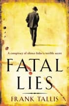 Fatal Lies - (Liebermann Papers 3) ebook by Frank Tallis