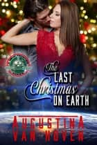 The Last Christmas on Earth - A New Frontier Series ebook by Augustina Van Hoven