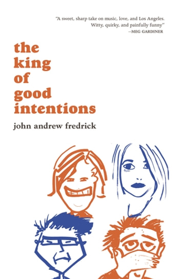 The King of Good Intentions ebook by John Andrew Fredrick