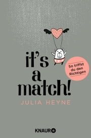 It's a Match! - So triffst du den Richtigen ebook by Julia Heyne