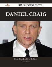 Daniel Craig 186 Success Facts - Everything you need to know about Daniel Craig ebook by Aaron Horton