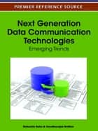 Next Generation Data Communication Technologies - Emerging Trends ebook by Debashis Saha, Varadharajan Sridhar