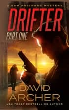 Drifter: Part 1 ebook by David Archer