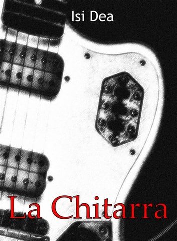 La chitarra ebook by Isi Dea