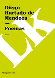 Poemas ebook by Diego Hurtado de Mendoza