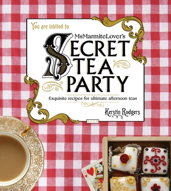 Ms Marmite Lover's Secret Tea Party ebook by Kerstin Rodgers