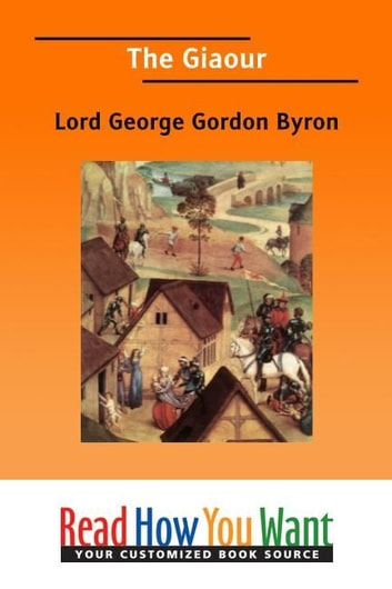 The Giaour ebook by Byron Lord George Gordon