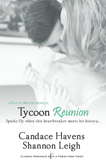 Tycoon Reunion ebook by Candace Havens,Shannon Leigh