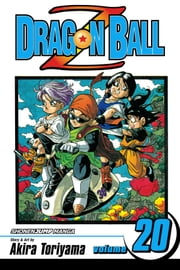 Dragon Ball Z, Vol. 20 - The New Generation ebook by Akira Toriyama,Akira Toriyama