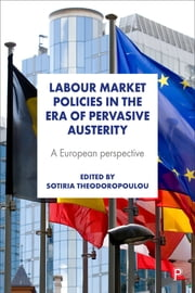 Labour market policies in the era of pervasive austerity
