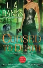 Cursed to Death ebook by L. A. Banks