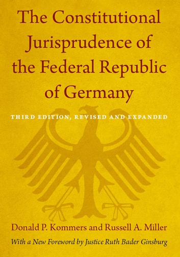 The Constitutional Jurisprudence of the Federal Republic of Germany - Third edition, Revised and Expanded ebook by Donald P. Kommers,Russell A. Miller