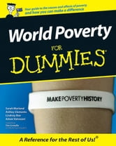 World Poverty for Dummies ebook by Lindsay Rae,Ashley Clements,Sarah Marland,Adam Valvasori