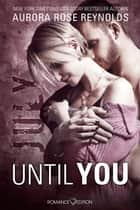 Until You: July ebook by Lizzy Pierce-Parker, Aurora Rose Reynolds