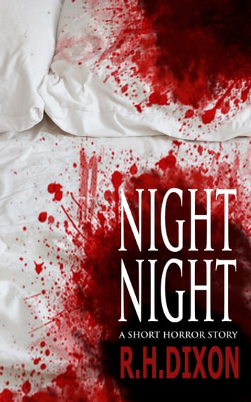 Night Night ebook by R. H. Dixon