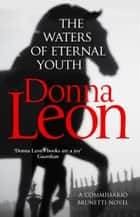 The Waters of Eternal Youth - Brunetti 25 eBook by Donna Leon
