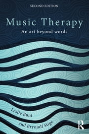 Music Therapy - An art beyond words ebook by Leslie Bunt,Brynjulf Stige