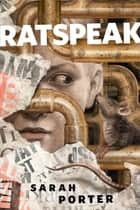 Ratspeak - A Tor.Com Original ebook by Sarah Porter