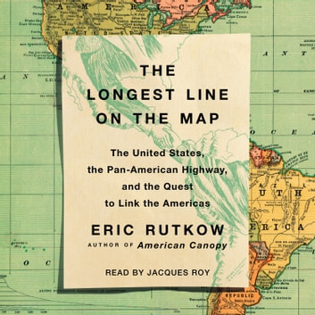The Longest Line on the Map – Hörbuch von Eric Rutkow ...