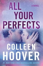 All Your Perfects - A Novel ebook by