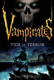 Vampirates: Tide of Terror ebook by Justin Somper