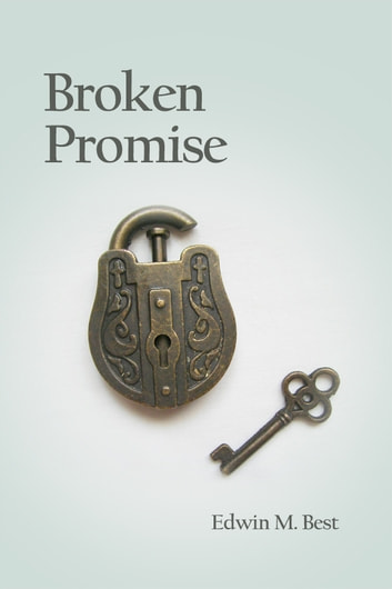 Broken Promise ebook by Edwin M. Best