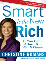 Smart Is the New Rich - If You Can't Afford It, Put It Down ebook by Christine Romans