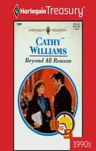 Beyond All Reason 電子書 by Cathy Williams