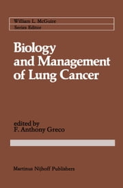 Biology and Management of Lung Cancer ebook by F. Anthony Greco