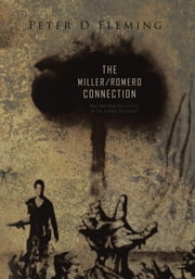 """The Miller/Romero Connection"") - Was Mad Max the survivor of the Zombie Holocaust? ebook by Peter D Fleming"