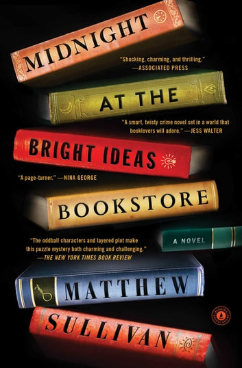 Midnight at the Bright Ideas Bookstore - A Novel ebook by Matthew Sullivan