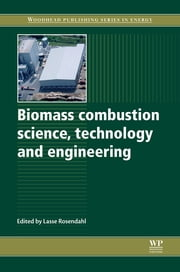 Biomass Combustion Science, Technology and Engineering ebook by Lasse Rosendahl