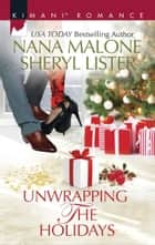 Unwrapping The Holidays/Hot Coded Christmas/Be Mine For Christ ebook by Nana Malone, Sheryl Lister