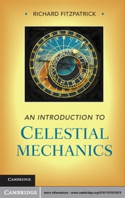 An Introduction to Celestial Mechanics ebook by Professor Richard Fitzpatrick