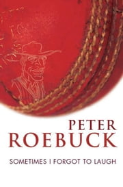Sometimes I Forgot to Laugh ebook by Roebuck, Peter