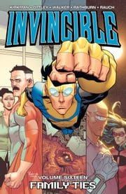 Invincible Vol. 16 ebook by Robert Kirkman,Ryan Ottley,Cory Walker,Cliff Rathburn