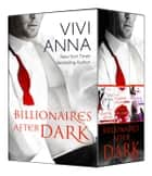 Billionaires After Dark Collection: The Werewolf Liaison and The Vampire Affair ebook by Vivi Anna