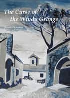 The Curse of the Windy Grange ebook by Henrike Schuhart, Adam Revitt