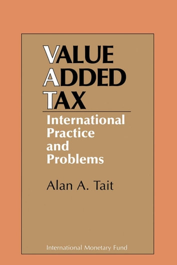 Value Added Tax: International Practice and Problems