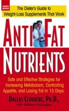 Anti-Fat Nutrients ebook by Dallas Clouatre,William Karneges