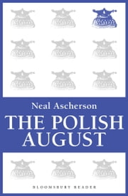 The Polish August ebook by Neal Ascherson