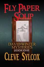 David Winter Mysteries-Fly Paper Soup - David Winter Mysteries, #1 ebook by Cleve Sylcox