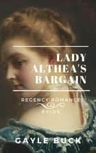 Lady Althea's Bargain ebook by Gayle Buck