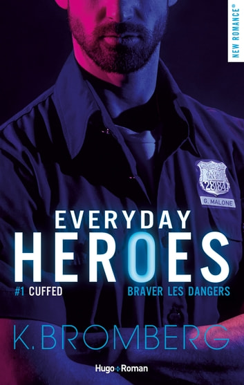 Everyday heroes - tome 1 Cuffed épisode 1 ebook by K Bromberg