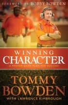 Winning Character ebook by Tommy Bowden,Lawrence Kimbrough